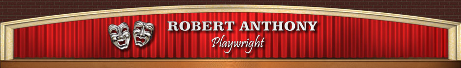 Robert Anthony Playwright